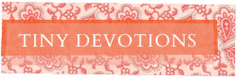 Tiny Devotions
