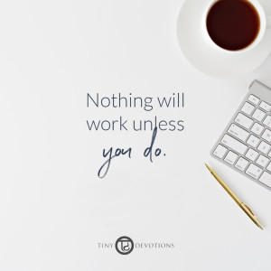 motivation quote nothing will work unless you do on a white table with coffee and a keyboard